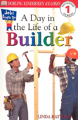 A Day in the Life of a Builder By Hayward, Linda