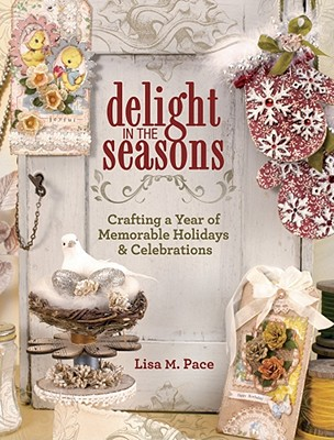 Delight in the Seasons By Pace, Lisa M.